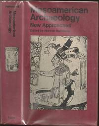Mesoamerican Archaeology: New Approaches. Proceedings of a Symposium on Mesoamerican Archaeology held by the University of Cambridge Centre of Latin American Studies, August 1972