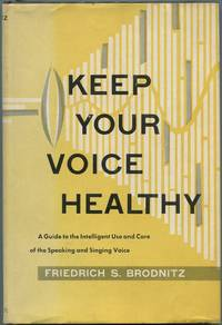 image of Keep Your Voice Healthy: A Guide to the Intelligent Use and Care of the Speaking and Singing Voice