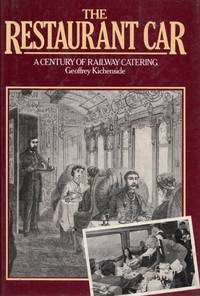 The Restaurant Car: A Century of Catering