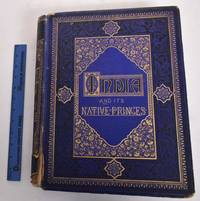 India and Its Native Princes; Travels in Central India and in the Presidencies of Bombay and Bengal