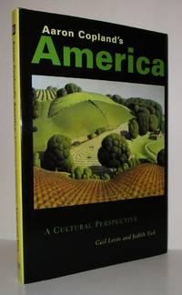 AARON COPLAND'S AMERICA A Cultural Perspective