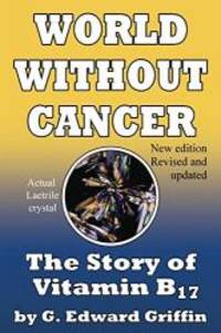 image of World Without Cancer; The Story of Vitamin B17
