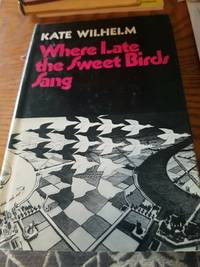 image of Where Late The Sweet Birds Sang (1974 BCE, Harper & Row)