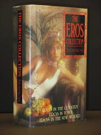 The Eros Collection: Eros in the Country / Eros in the Town / Eros in the New World