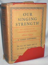 Our Singing Strength; An Outline of American Poetry 1620-1930