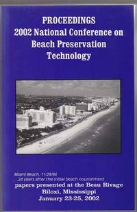 Proceedings, 15th Annual National Conference on Beach Preservation  Technology Beau Rivage, Biloxi Mississippi January 23-25, 2002