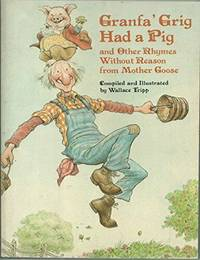 image of Granfa' Grig Had A Pig And Other Rhymes Without Reason (1976 Stated 1st Ed. w/dj)