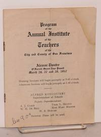 image of Program of the Annual Institute of the Teachers of the City and County of San Francisco Alcazar Theatre, O'Farrell near Powellm March 26, 27, and 28, 1917