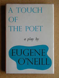 A Touch Of The Poet. A Play in Four Acts