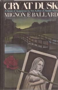 Cry at Dusk: A Novel of Suspense (signed label)