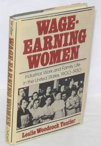 Wage-earning women; industrial work and family life in the United States, 1900-1930
