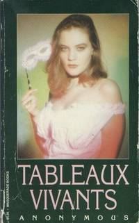 Tableaux Vivants by Anonymous - Paperback - First Edition  - 1993 - from Vintage Adult Books (SKU: 000373)