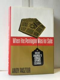 When the Pentagon Was for Sale:  Inside America's Biggest Defense Scandal