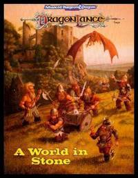 image of A WORLD IN STONE - Dragonlance: A Guide to the Dwarven Realms for the Dungeon Master
