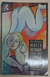 White Woman Speaks with Forked Tongue: Criticism as Autobiography