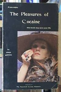If you enjoy the pleasures of cocaine this book may save your life by  Adam Gottlieb - Paperback - Edition Unstated - 1976 - from Syber's Books and Biblio.com
