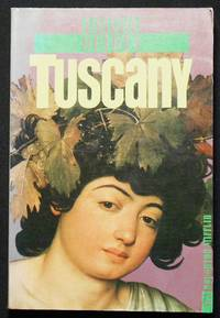 Insight Guides: Tuscany; Edited by Rosemary Bailey; Principal photography by Albano Guatti and Patrizia Gianotti
