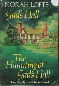 Gad's Hall And The Haunting Of Gad's Hall
