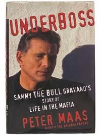 Underboss: Sammy the Bull Gravano's Story of Life in the Mafia