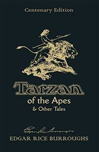 image of Tarzan of the Apes & Other Tales: Centenary Edition