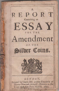 A Report Containing an Essay for the Amendment of the Silver Coins
