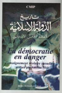 La démocratie en danger: L'enseignement islamiste saoudien by Berg International - Paperback - 2004 - from philippe arnaiz and Biblio.com