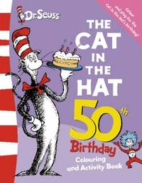image of The Cat in the Hat Colouring and Activity Book (Dr Seuss 50th Birthday Edition)