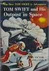 image of TOM SWIFT AND HIS OUTPOST IN SPACE