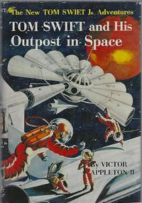 TOM SWIFT AND HIS OUTPOST IN SPACE by  Victor Appleton II - Hardcover - 1955 - from Columbia Books, Inc. ABAA/ILAB and Biblio.com