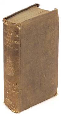 Arctic Explorations and Discoveries During the Nineteenth Century. Being Detailed Accounts of the Several Expeditions to the North Seas, Both English and American, Conducted by Ross, Parry, Back, Franklin, M'Clure, and Others. Including the First Grinnell Expedition, Under Lieutenant De haven, and the Final Effort of Dr. E. K. Kane in Search of Sir John Franklin