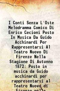 I Conti Senza L'Oste Melodramma Comico Di Enrico Cecioni Posto In Musica Da Guido Acchinardi Per...