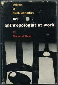 An Anthropologist at Work: Writings of Ruth Benedict