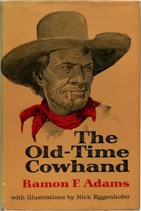 THE OLD-TIME COWHAND by  Ramon F Adams - Signed First Edition - 1961 - from Quill & Brush and Biblio.com
