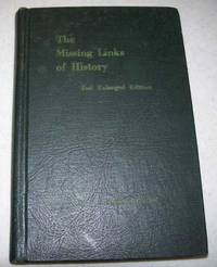 Second Enlarged Edition of The Missing Links of History, Bringing History, Science and Religion...