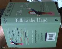 image of Talk to the Hand – the Utter Bloody Rudeness of Everyday Life (or six good reasons to stay home and bolt the door)