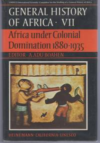 Africa under colonial domination 1880-1935 (General history of Africa) (v. 7)