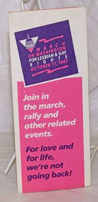 image of March on Washington for Lesbian_Gay Rights October 11, 1987:  [brochure] join in the march, rally and other related events. For love and for life, we're not going back!