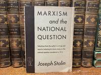 Marxism and the National Question Selections from the author's writings and reports   including his classic study on the national question completed in 1913.
