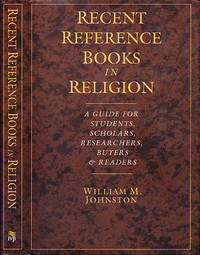 Recent Reference Books in Religion: A Guide for Students, Scholars, Researchers, Buyers & Readers by  William M Johnston - First Edition  - 1996 - from BOOX and Biblio.co.uk