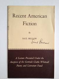 Recent American Fiction; A Lecture Presented Under the Auspices of the Gertrude Clarke Whittall...