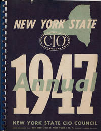NEW YORK STATE-CIO. 1947 ANNUAL. by Iushewitz, Morris; editor and designer - 1947.