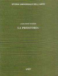 Storia Universale Dell'Arte; Sezione Prima: Le Civilta Antiche E Primitive: La Preistoria