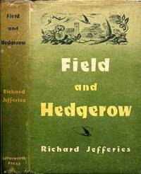 image of Field and Hedgerow, being the Last Essays of Richard Jefferies