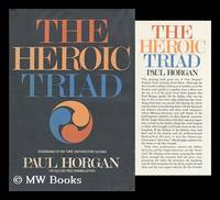 image of The Heroic Triad; Essays in the Social Energies of Three Southwestern Cultures