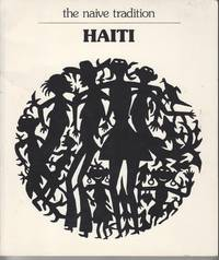 The Naive Tradition. Haiti. the Flagg Tanning Corporation Collection