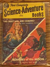 image of Two Complete Science-Adventure Books, the Cructars are Coming, Minions of the Moon