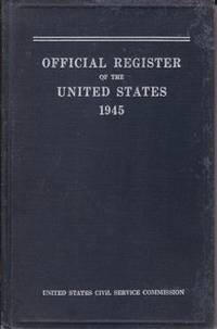OFFICIAL REGISTER OF THE UNITED STATES 1945