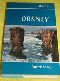 Islands, Orkney by Patrick Bailey - Hardcover - 1974 - from Pullet's Books (SKU: 001529)
