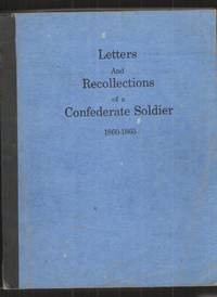 image of Letters and Recollections of a Confederate Soldier 1860 - 1865