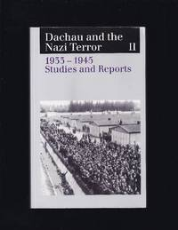 Dachau And The Nazi Terror : 1933 - 1945 Vol. 2 Studies And Reports